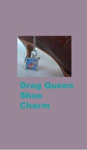 Drag Queen Shoe Charm